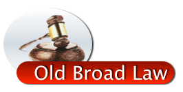 Old Broad Law